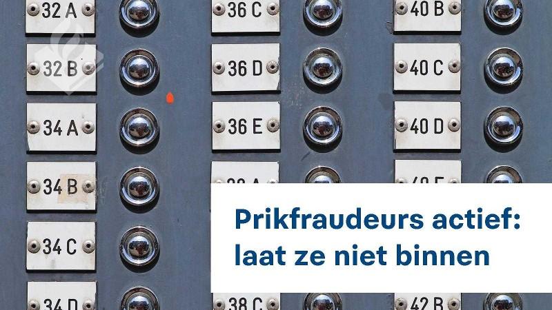 Prikfraudeurs Actief: Laat Ze Niet Binnen, Wat Ze Ook Verzinnen!